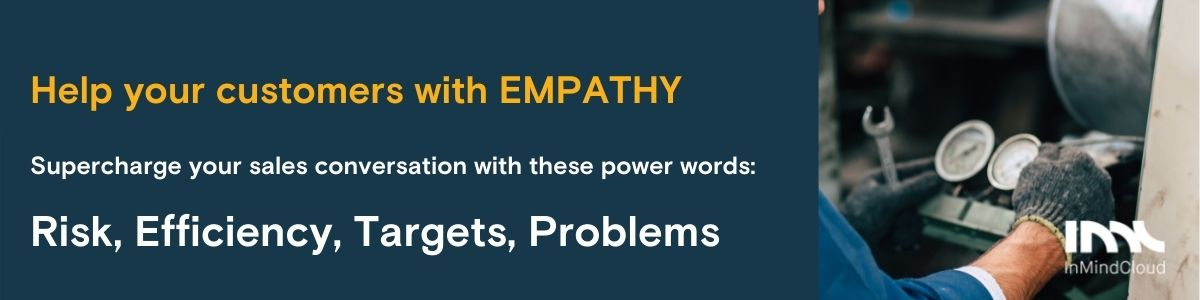 7 emotional triggers that help  you hit manufacturing sales targets - Power words for Empathy: Risk, Efficiency, Targets, Problems