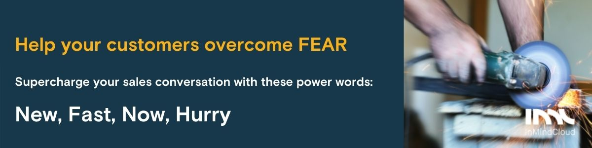 7 emotional triggers that help  you hit manufacturing sales targets - Power words for fear: New, Fast, Now, Hurry