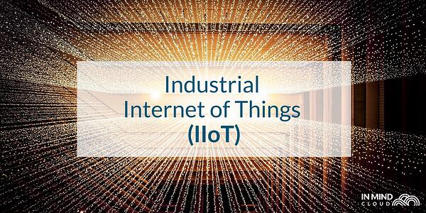 Industry 4.0 and Industrial Internet of Things (IIoT) Manufacturing