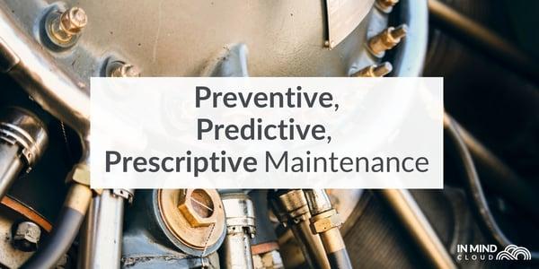 Preventive, Predictive, and Prescriptive Maintenance_ Industry 4.0 In Action