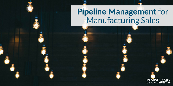 manufacturing sales solution pipeline management