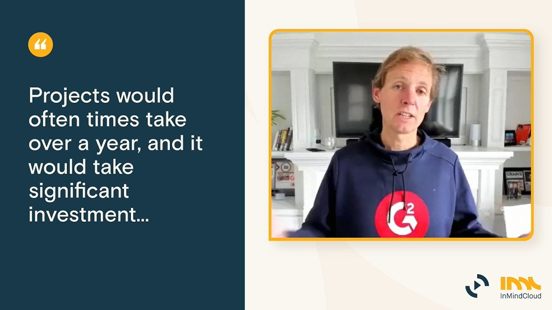 Quote 03 - Projects would often take over a year and it would take significant investment V2