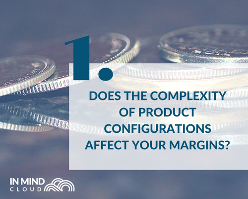 Does the complexity of product configurations affect your margins CPQ.png