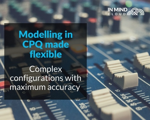 Modelling in CPQ Configure Price Quote made flexible via Excel