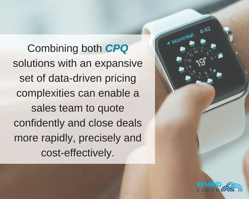 Combining both CPQ solutions with an expansive set of data-driven pricing complexitites can enable a sales team to quote confidently and close deals more rapidly, precisely and cost-effectively