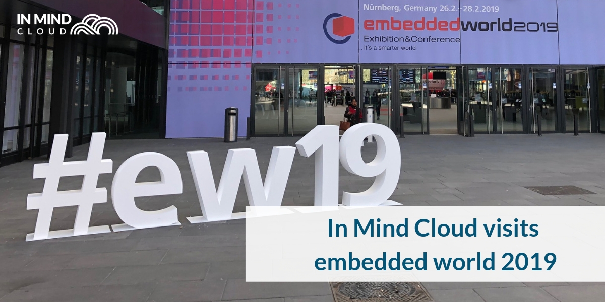 In Mind Cloud visits Embedded World 2019 to explore new technologies for sales automation