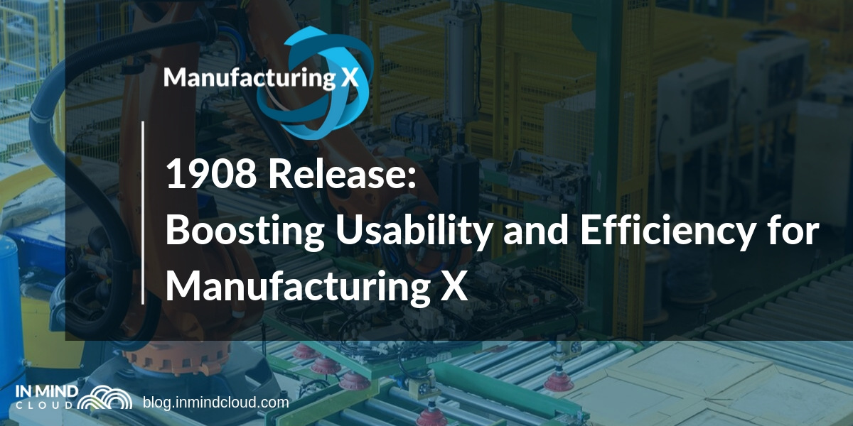 1908 Release: Boosting Usability and Efficiency for Manufacturing X
