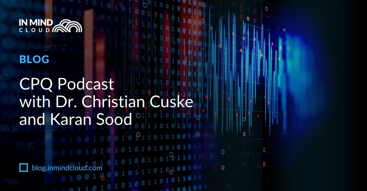 CPQ Podcast with Dr. Christian Cuske and Karan Sood