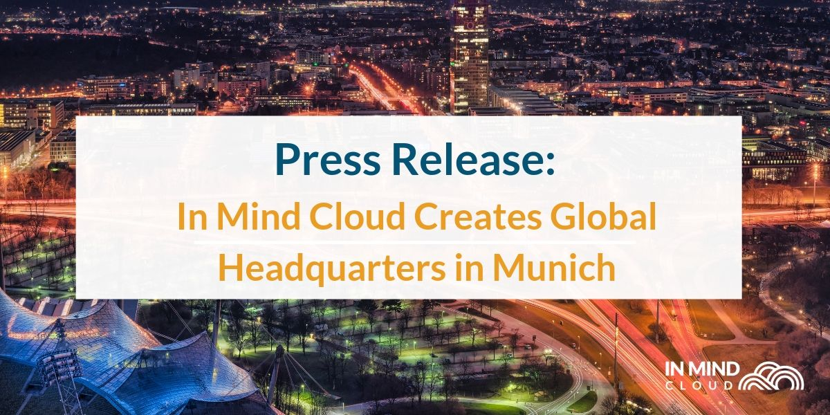 In Mind Cloud Creates Global Headquarters in Munich