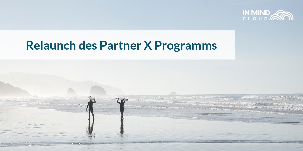 Relaunch des Partner X Programms