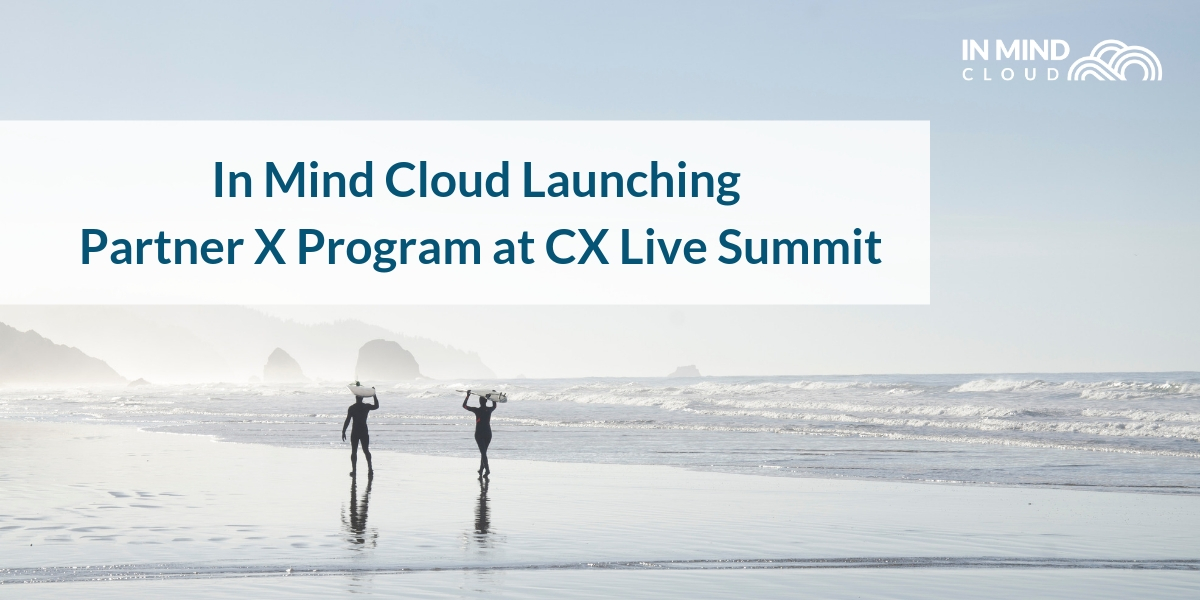 In Mind Cloud Launching Partner X Program at CX Live Summit