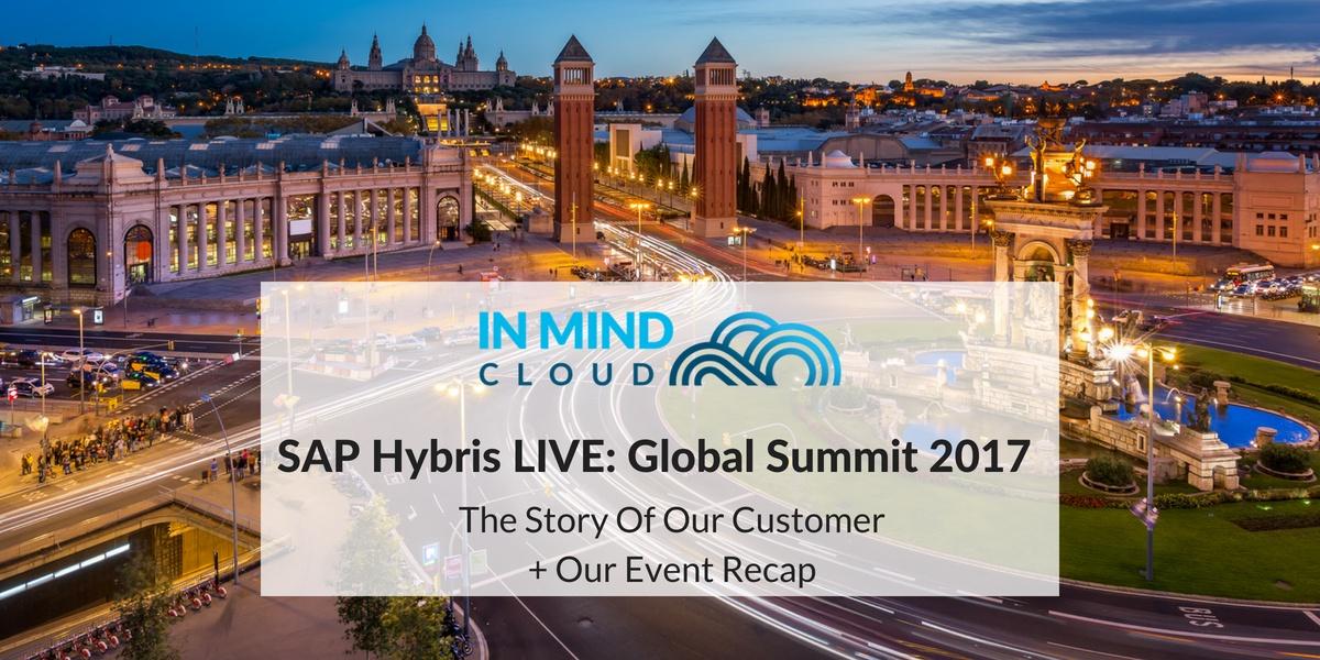 SAP Hybris LIVE Summit Customer Story and Recap | In Mind Cloud