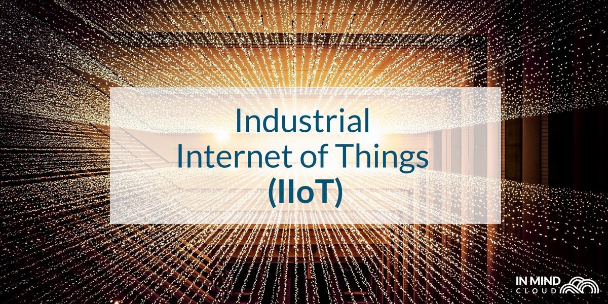 Industry 4.0: The Industrial Internet of Things (IIoT)