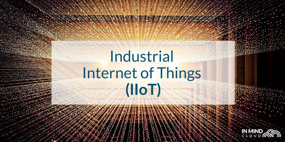 Industry 4.0: The Industrial Internet of Things (IIoT)