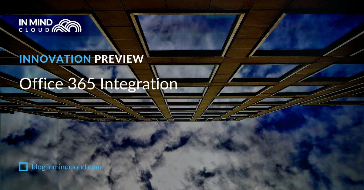 Product Innovation Preview: Office 365 Integration
