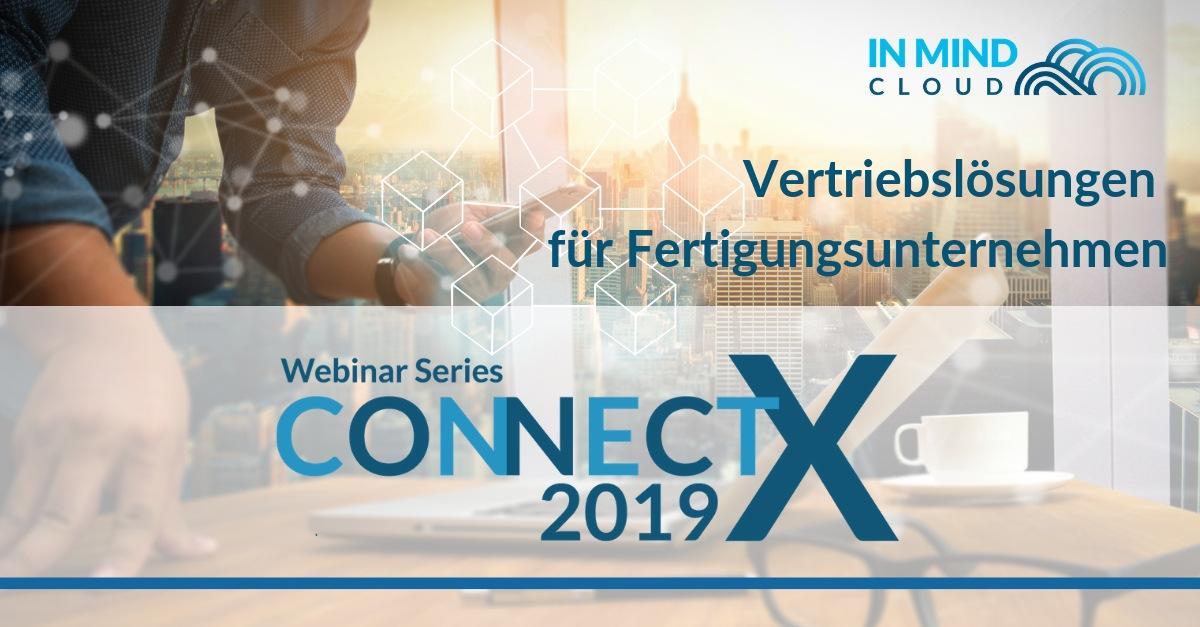 CONNECT X - Die Webinarserie zu Vertriebslösungen in Fertigungsindustrien
