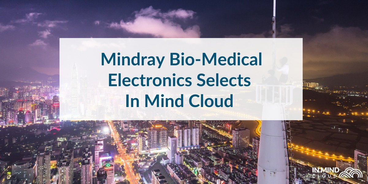Mindray Bio-Medical Electronics Selects In Mind Cloud for Configure Price Quote (CPQ)