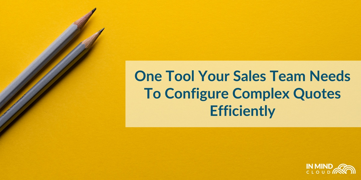 One Tool Your Sales Team Needs To Configure Complex Quotes Efficiently
