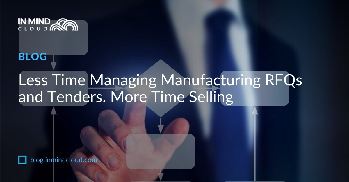 Less Time Managing RFQs and Tenders. More Time Selling