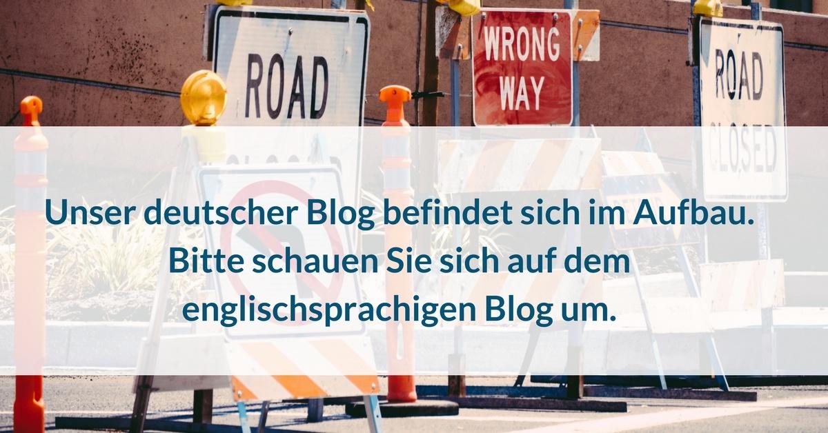 Unser deutscher Blog befindet sich im Aufbau