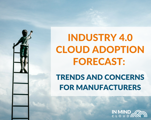 Industry 4.0 Cloud Forecast: Trends And Concerns For Manufacturers