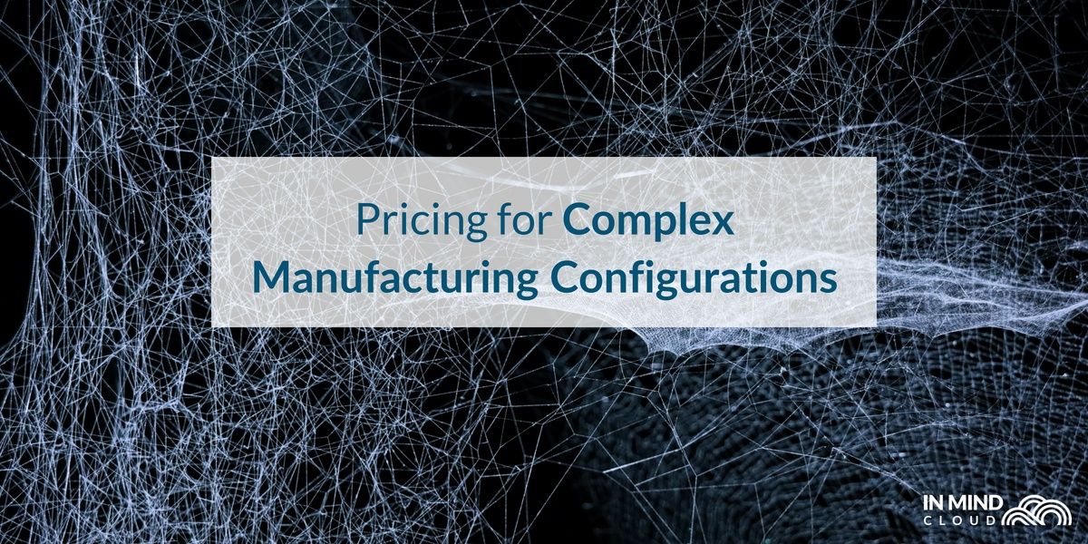 Pricing For Complex Manufacturing Configurations: How Cloud CPQ Can Help