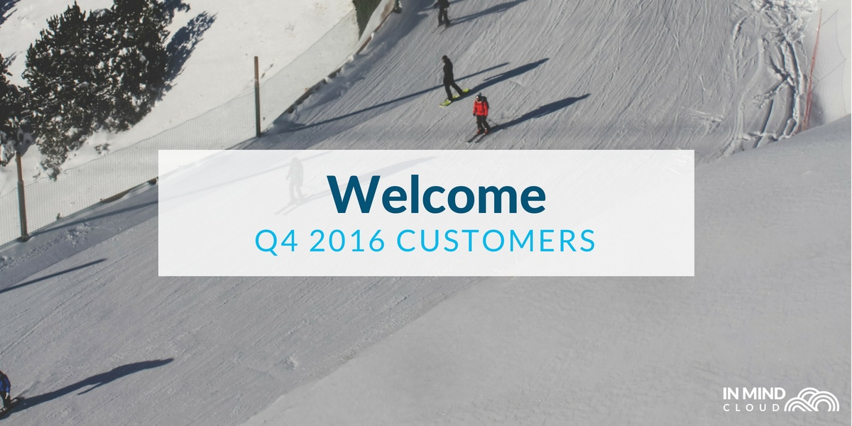 Welcome Q4 2016 customers to In Mind Cloud