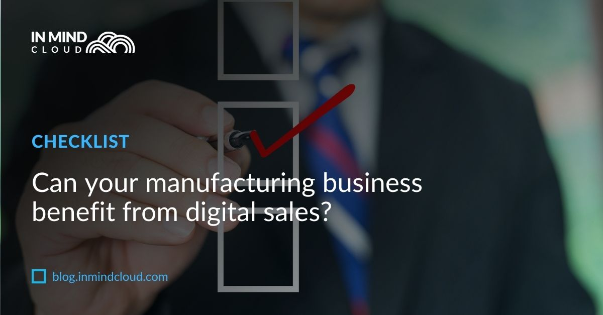 Can your manufacturing business benefit from digital sales?