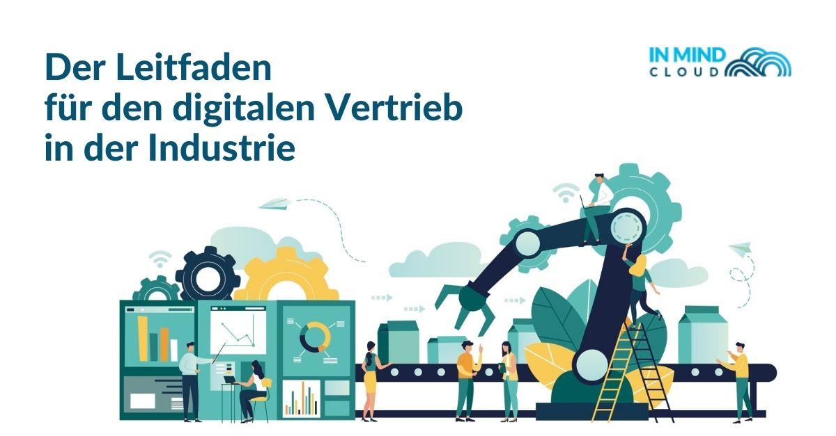 Der Leitfaden für den digitalen Vertrieb in der Industrie
