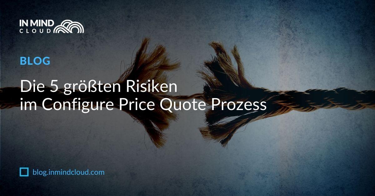 Die 5 größten Risiken im Configure Price Quote Prozess