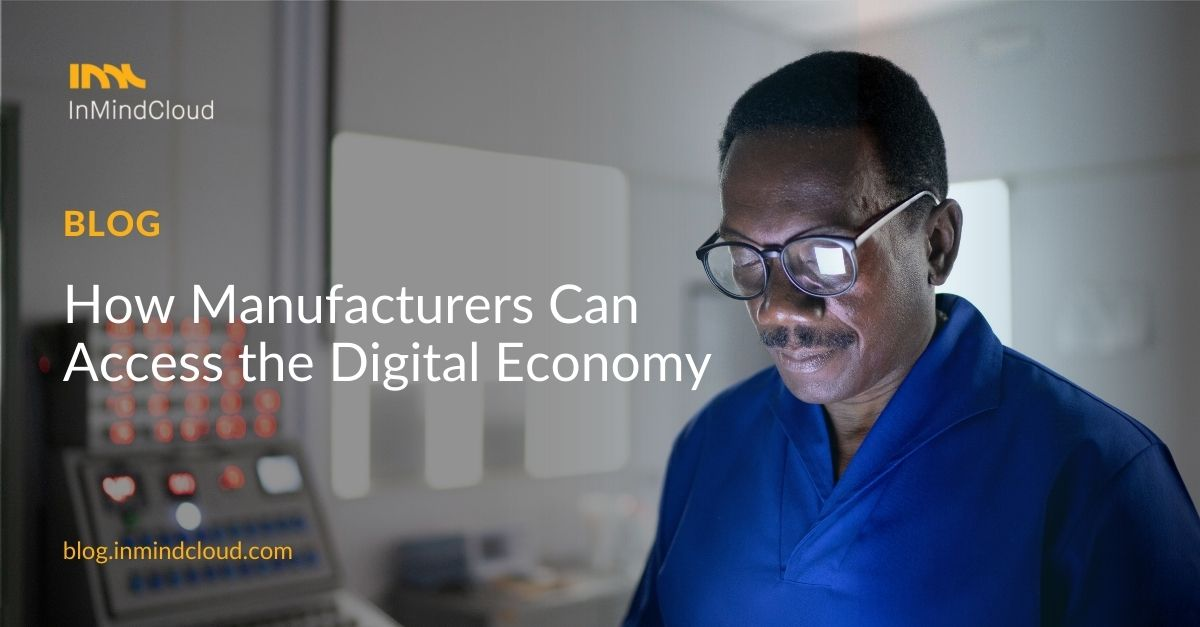 Digital Economy - Impossible For Manufacturing & Engineering Businesses?