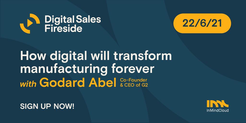 Digital Sales Fireside - How digital will transform manufacturing forever