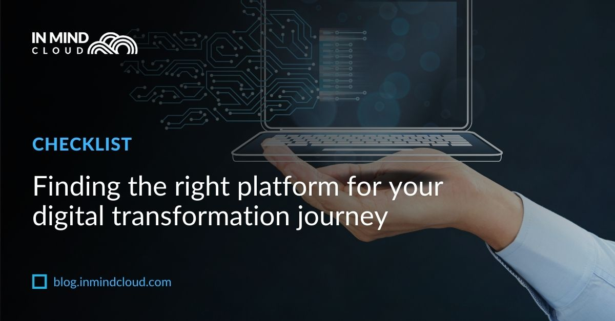 Finding the right platform for your digital transformation journey