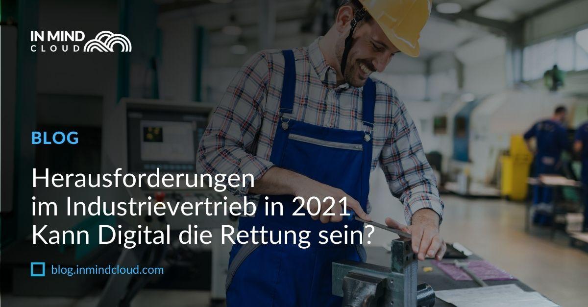 Herausforderungen im Industrievertrieb in 2021