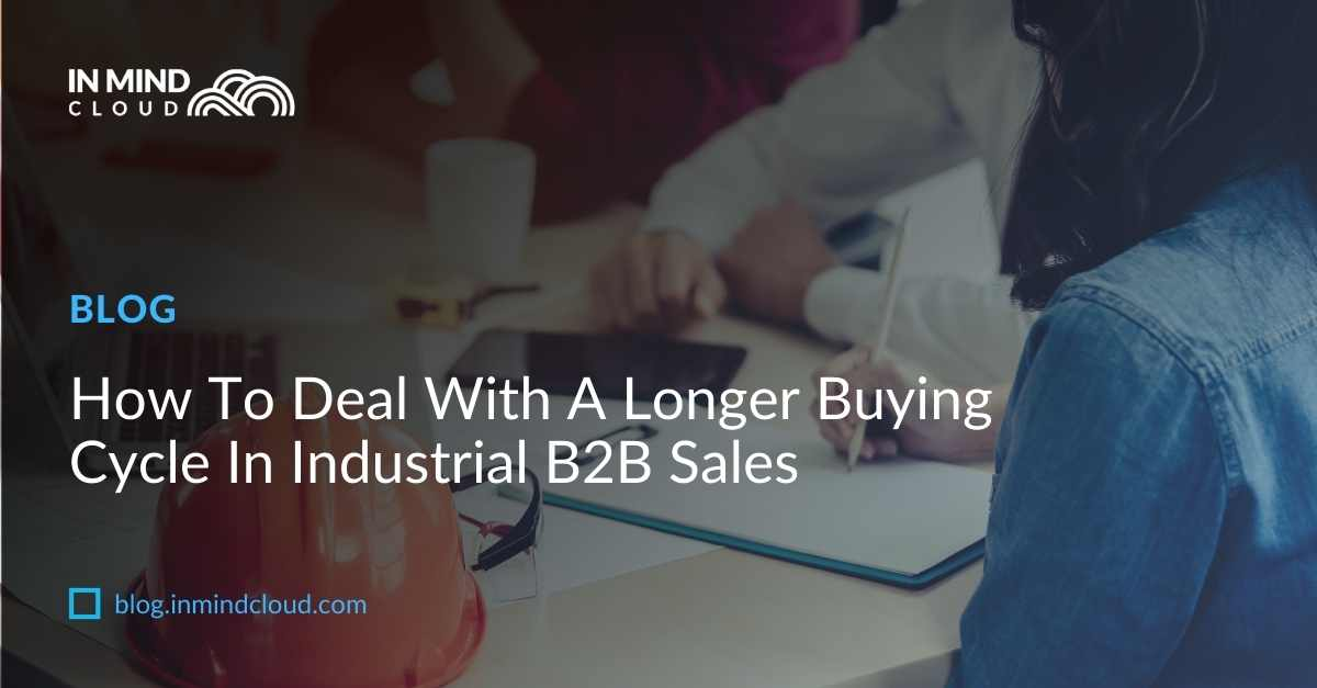 How To Deal With A Longer Buying Cycle In Industrial B2B Sales