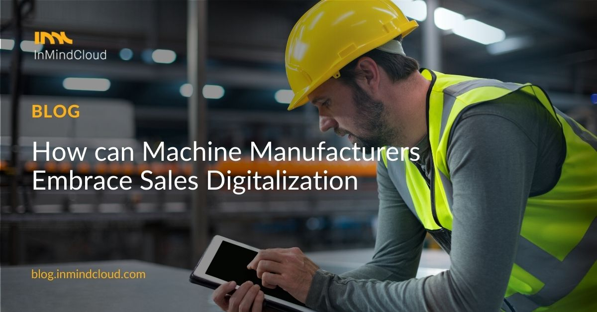 How Can Machine Manufacturers Embrace Sales Digitalization