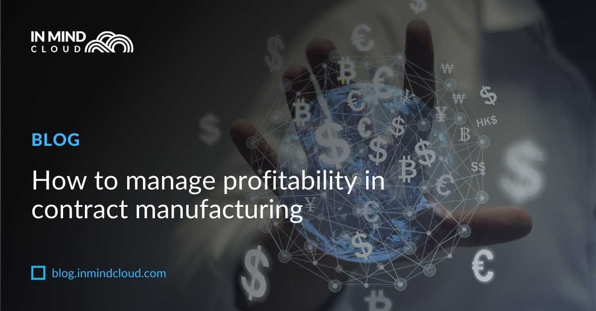 How to Manage Your Profitability in Contract Manufacturing