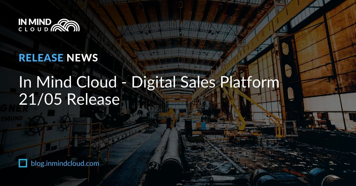 In Mind Cloud - Digital Sales Platform 21/05 Release