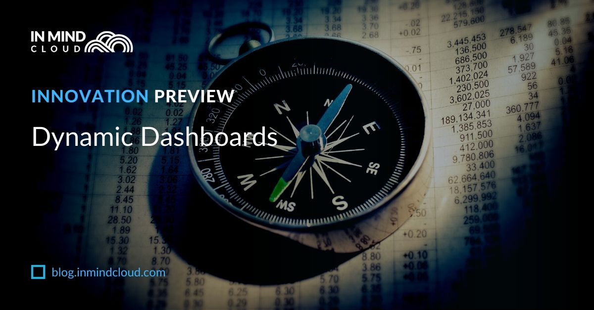 Product Innovation Preview: Dynamic Dashboards