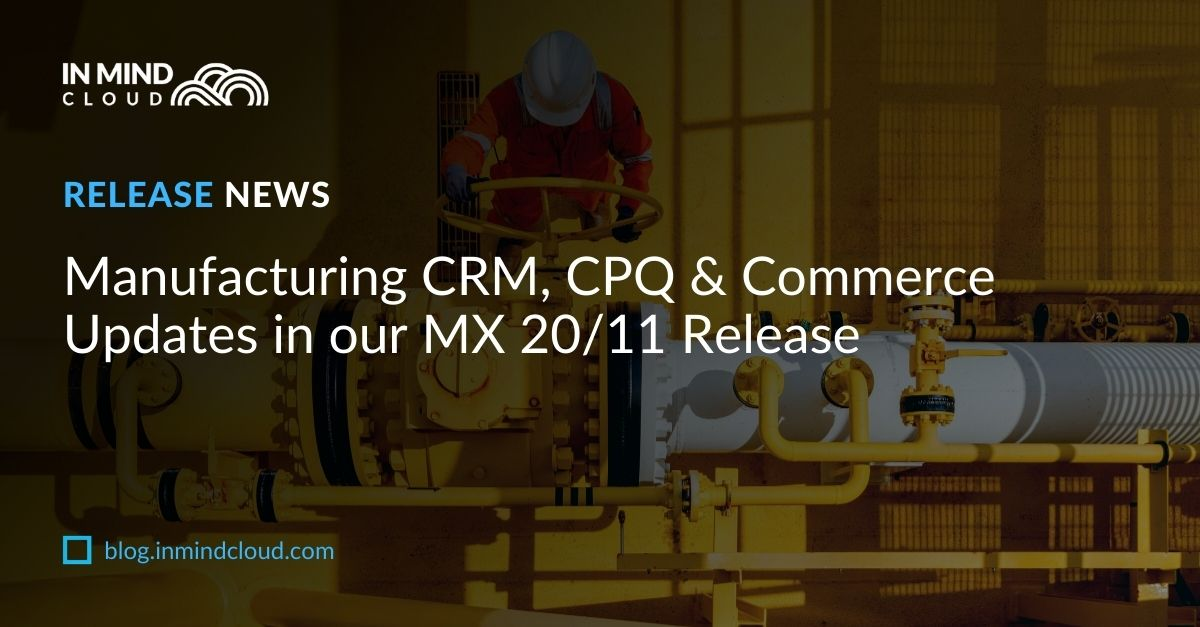 Manufacturing X Commerce, CPQ & CRM - 20/11 Release