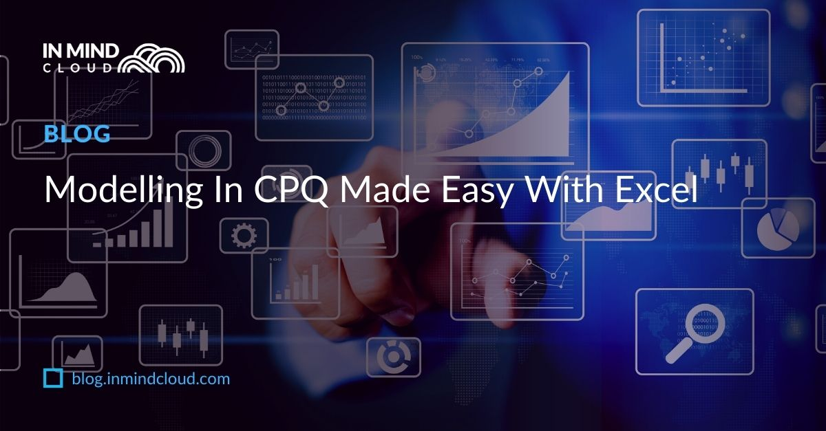 Modelling In CPQ Made Easy With Excel