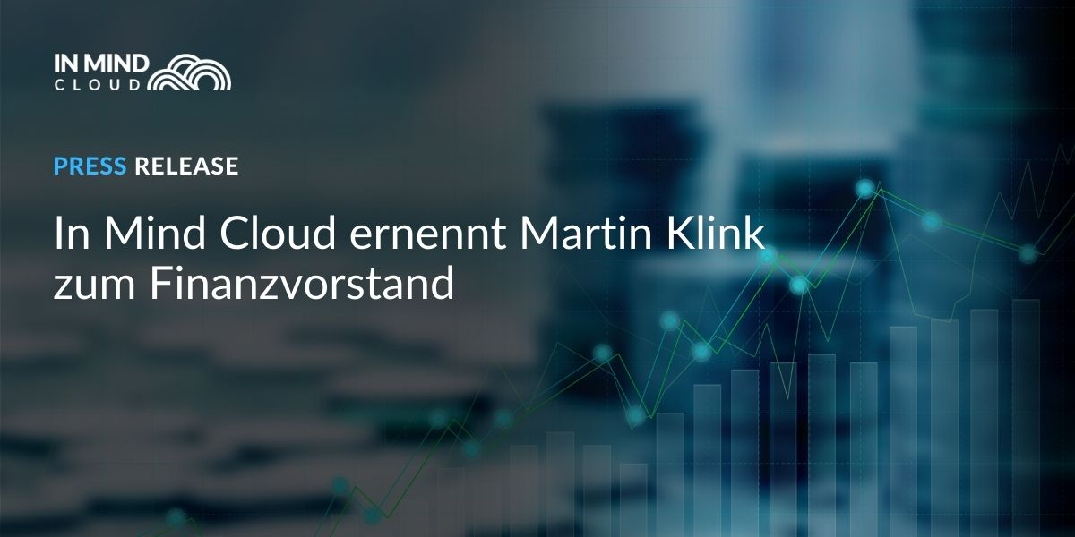 In Mind Cloud ernennt Martin Klink zum Finanzvorstand