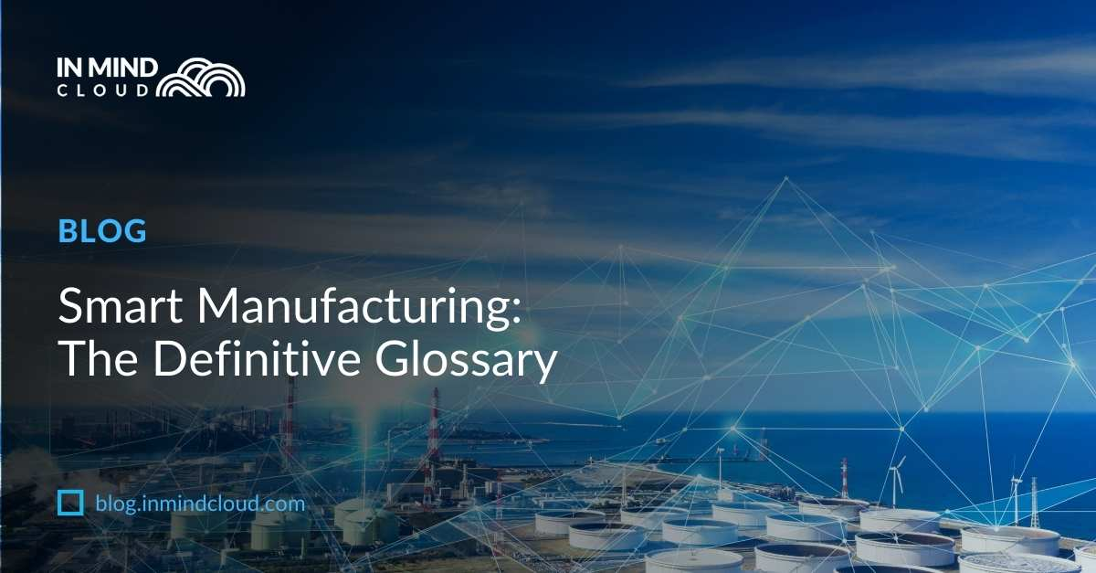 Smart Manufacturing: The Definitive Glossary