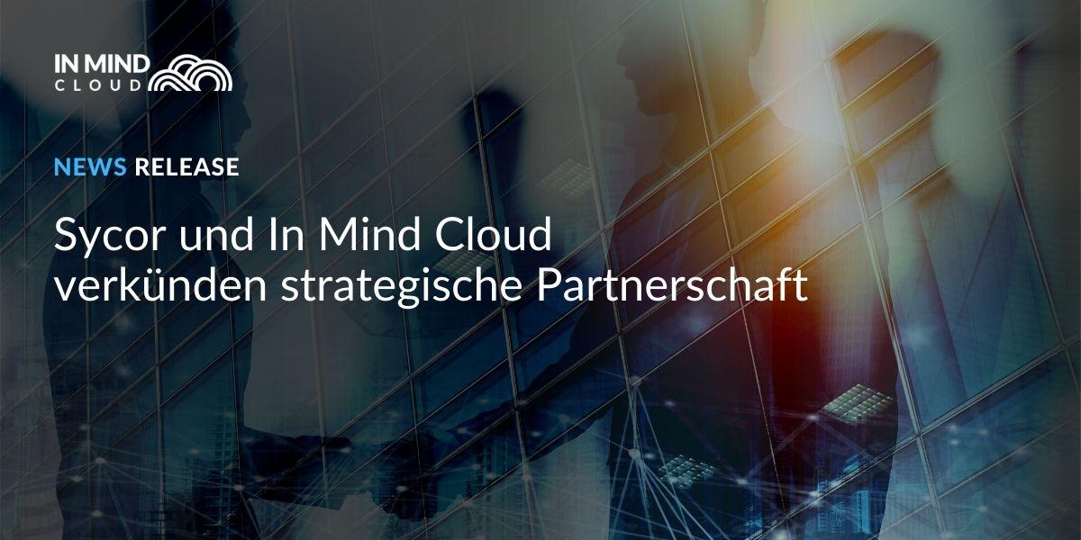 Sycor und In Mind Cloud verkündenstrategische Partnerschaft