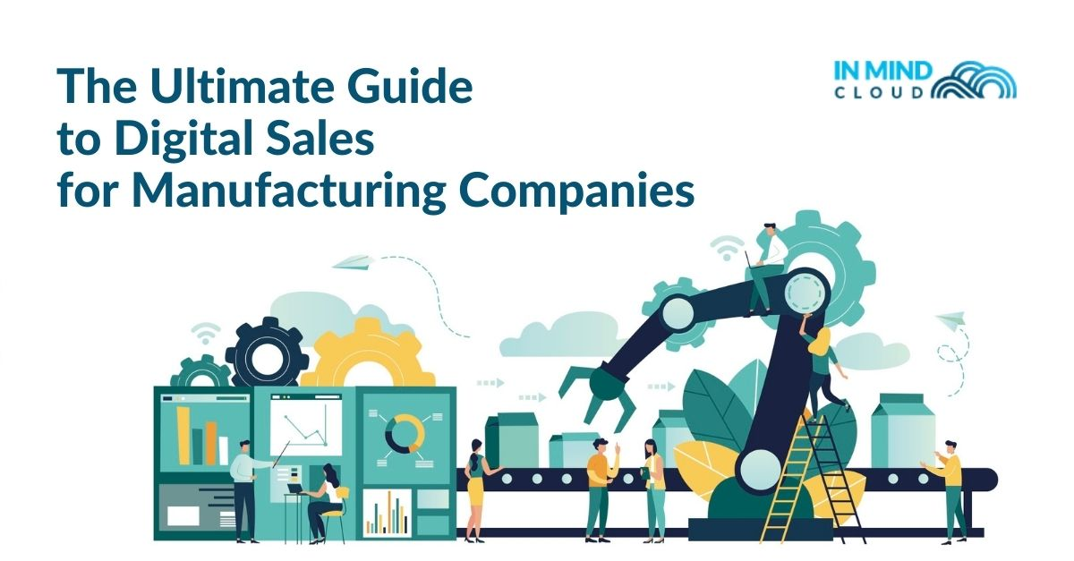 The Ultimate Guide to Digital Sales for Manufacturing Companies