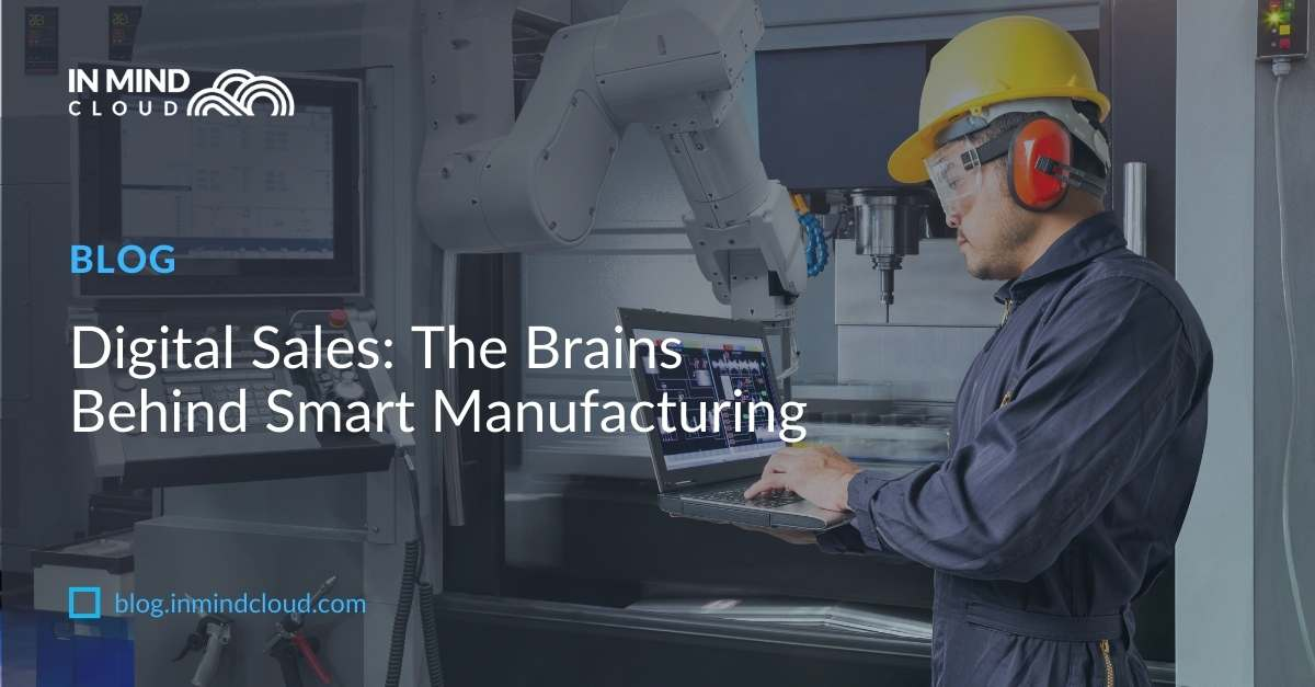 Digital Sales: The Brains Behind Smart Manufacturing