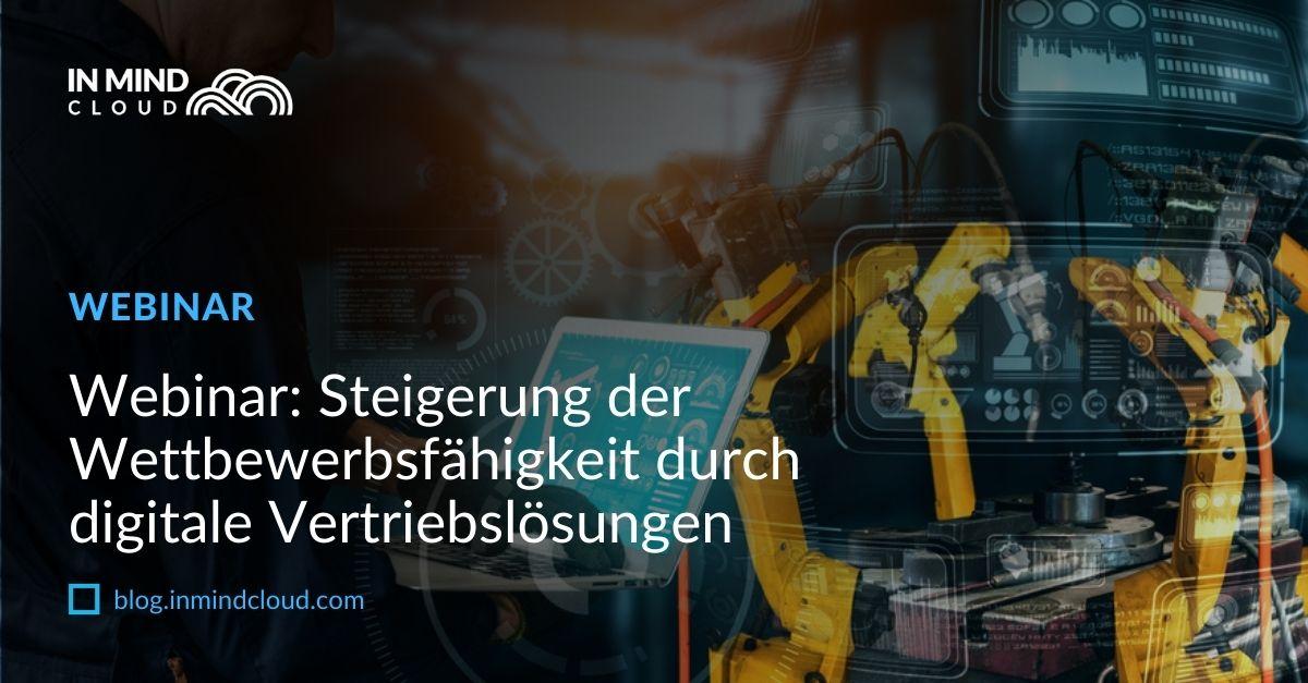 Webinar: Steigerung der Wettbewerbsfähigkeit durch digitale Vertriebslösungen