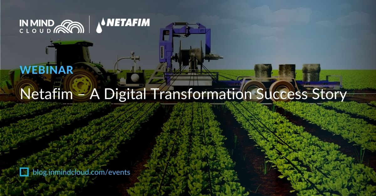 Webinar: Netafim – A Digital Transformation Success Story